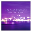 Helene Fischer Atemlos durch die Nacht [The Radio Mixes]