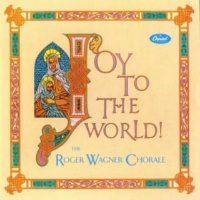 The Roger Wagner Chorale Joy To The World