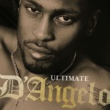 D'Angelo Ultimate D'Angelo