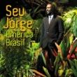 セウ・ジョルジ América Brasil Ao Vivo [Live]