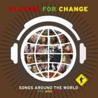 Playing For Change ソングス・アラウンド・ザ・ワールド~PFC with TFC