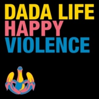 Dada Life Happy Violence [Vocal Extended]