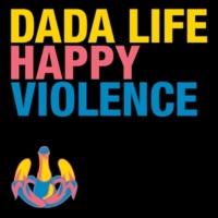 Dada Life Happy Violence [Kaskade Remix]