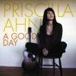 Priscilla Ahn A Good Day