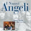 I Nuovi Angeli Donna Felicita' E Altri Successi