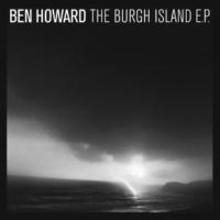 Ben Howard/Monica Heldal Burgh Island (feat.Monica Heldal)