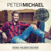 Peter Michael Keine halben Sachen