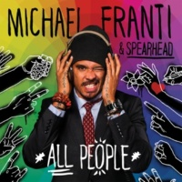 Michael Franti & Spearhead Life Is Better With You