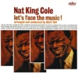 Nat King Cole Let's Face The Music