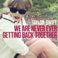 テイラー・スウィフト 私たちは絶対に絶対にヨリを戻したりしない~We Are Never Ever Getting Back Together