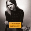 Sandy Denny Listen, Listen - An Introduction To Sandy Denny