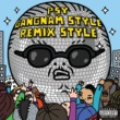 Psy Gangnam Style (江南スタイル)(Remix Style EP (Explicit Version))