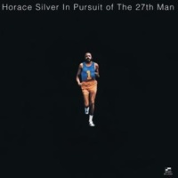 Horace Silver In Pursuit Of The 27th Man (Rudy Van Gelder 24-Bit Mastering) (2002 Digital Remaster)