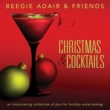 Beegie Adair & Friends Christmas & Cocktails: An Intoxicating Collection of Jazz for Holiday Entertaining