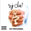 DJ Clue The Professional