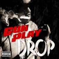 Gunplay Drop [Explicit Version]