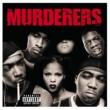The Murderers Irv Gotti Presents The Murderers [Explicit Version]