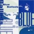 Various Artists Blue Ballads
