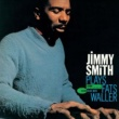 Jimmy Smith Jimmy Smith Plays Fats Waller (Rudy Van Gelder Edition)