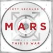 30・セカンズ・トゥー・マーズ This Is War [Radio Edit]