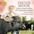 Dieter Moor Lieber einmal mehr als mehrmals weniger - Frisches aus der arschlochfreien Zone [Ungekürzt]
