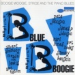 Various Artists Blue Boogie: Boogie Woogie, Stride And The Piano Blues