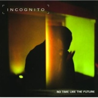 Incognito INCOGNITO/NO TIME LI