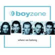 Boyzone BOYZONE/WHERE WE BEL