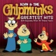 Alvin and The Chipmunks Greatest Hits: Still Squeaky After All These Years