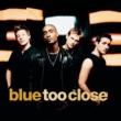 Blue Too Close