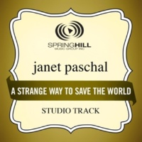 Janet Paschal A Strange Way To Save The World (Studio Track w/ Background Vocals)