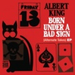 アルバート・キング Born Under A Bad Sign (Alternate Takes) EP