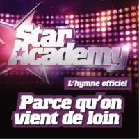 Star Academy Parce Qu'On Vient De Loin