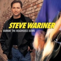 Steve Wariner With Garth Brooks Burnin' The Roadhouse Down