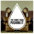 The Family Rain Pushing It EP