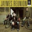 Jaymes Reunion Jaymes Reunion
