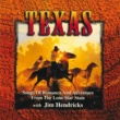 Jim Hendricks Texas: Songs Of Romance And Adventure From The Lone Star State