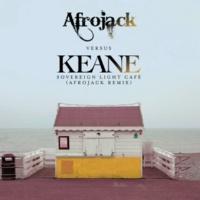 キーン/アフロジャック Sovereign Light Café (Afrojack vs. Keane) [Afrojack Remix]
