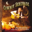 Jim Hendricks Cowboy Serenade: Songs From The American West