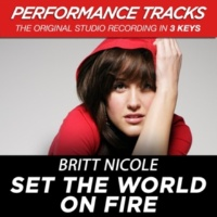Britt Nicole Set The World On Fire (High Key Performance Track Without Background Vocals)