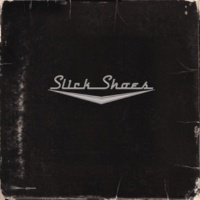 Slick Shoes Remember (Slick Shoes Album Version)