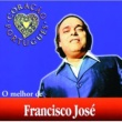 Francisco Jose O Melhor De Francisco José