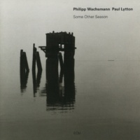 Philipp Wachsmann/Paul Lytton Some Other Season