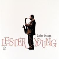 Lester Young It Don't Mean A Thing (If It Ain't Got That Swing)