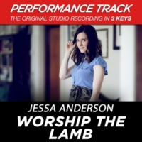 Jessa Anderson Worship the Lamb (High Key Performance Track Without Background Vocals)