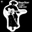Ringo Starr It Don't Come Easy