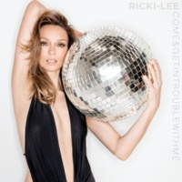 Ricki-Lee Come & Get In Trouble With Me