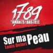 1789, Les Amants De La Bastille Sur Ma Peau