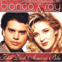 Bianca & Ray Für Dich Amore Blu [Single Version]