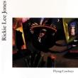 Rickie Lee Jones Flying Cowboys